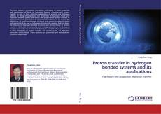 Proton transfer in hydrogen bonded systems and its applications kitap kapağı