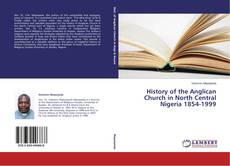 History of the Anglican Church in North Central Nigeria 1854-1999 kitap kapağı