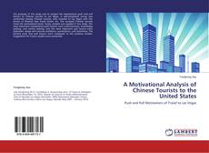 Bookcover of A Motivational Analysis of Chinese Tourists to the United States