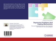 Bookcover of Depression Problems And Coping Mechanisms