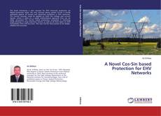 Bookcover of A Novel Cos-Sin based Protection for EHV Networks