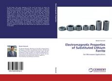 Bookcover of Electromagnetic Properties of Substituted Lithium Ferrite
