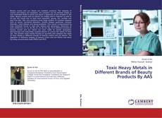 Couverture de Toxic Heavy Metals in Different Brands of Beauty Products By AAS