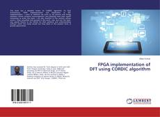 Bookcover of FPGA implementation of DFT using CORDIC algorithm