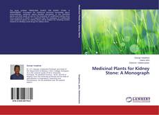 Bookcover of Medicinal Plants for Kidney Stone: A Monograph