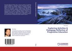 Portada del libro de Exploring Activities & Pedagogy Reflective of Progressive Education