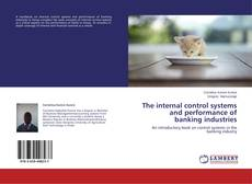 Bookcover of The internal control systems and performance of banking industries