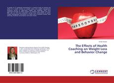 Bookcover of The Effects of Health Coaching on Weight Loss and Behavior Change