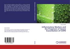 Bookcover of Inflammatory Markers and the Prognosis of Severe Exacerbation of COPD