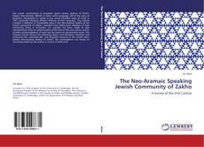 Copertina di The Neo-Aramaic Speaking  Jewish Community of Zakho