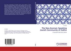 The Neo-Aramaic Speaking  Jewish Community of Zakho kitap kapağı