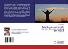 Parent empowerment in chronic illness: a nursing perspective kitap kapağı