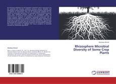 Portada del libro de Rhizosphere Microbial Diversity of Some Crop Plants