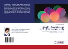 Bookcover of Novel 11C-radioisotope method for catalysis study