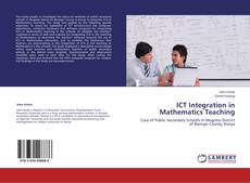 Bookcover of ICT Integration in Mathematics Teaching