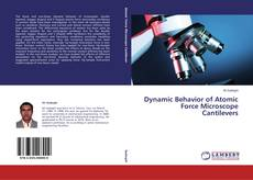 Bookcover of Dynamic Behavior of Atomic Force Microscope Cantilevers