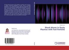 Bookcover of Shock Waves in Dusty Plasmas with Fast Particles