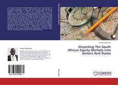 Buchcover von Dissecting The South African Equity Markets Into Sectors And States