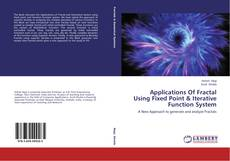 Bookcover of Applications Of Fractal Using Fixed Point & Iterative Function System