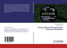 Couverture de A Fuzzy Based Clustering for Intrusion Detection