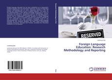Bookcover of Foreign Language Education: Research Methodology and Reporting