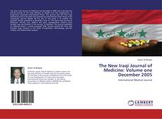 Bookcover of The New Iraqi Journal of Medicine: Volume one December 2005