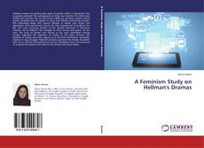 Bookcover of A Feminism Study on Hellman's Dramas