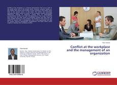 Buchcover von Conflict at the workplace and the management of an organization