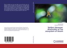 Spiders (Araneae: Arachnida) of Tea ecosystem of Assam的封面