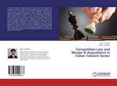 Bookcover of Competition Law and Merger & Acquisitions in Indian Telecom Sector