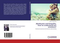 Alexthymia and Empathy, how to understand our emotions?的封面