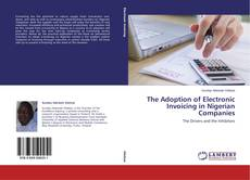 Bookcover of The Adoption of Electronic Invoicing in Nigerian Companies