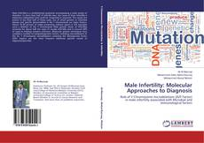 Bookcover of Male Infertility: Molecular Approaches to Diagnosis