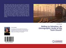 "Capa do livro de Rolling to Salvation: An Ethnographic study of the ""train church"""