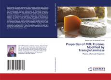 Bookcover of Properties of Milk Proteins Modified by Transglutaminase