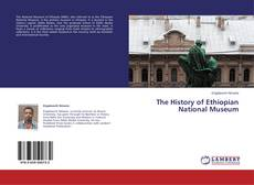 Bookcover of The History of Ethiopian National Museum