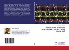 Bookcover of Simulation of Power Electronics Circuits using SIMULINK