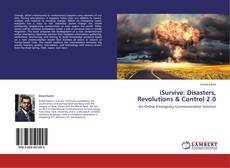 Bookcover of iSurvive: Disasters, Revolutions & Control 2.0