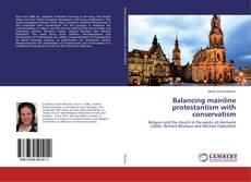 Copertina di Balancing mainline protestantism with conservatism