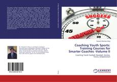 Couverture de Coaching Youth Sports: Training Courses for Smarter Coaches -Volume II