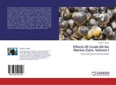 Обложка Effects Of Crude Oil On Marine Clam, Volume I