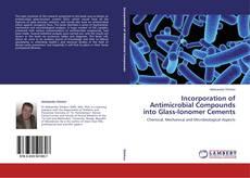 Portada del libro de Incorporation of Antimicrobial Compounds into Glass-Ionomer Cements