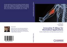 Innovative Ti Alloys for Biomedical Applications kitap kapağı