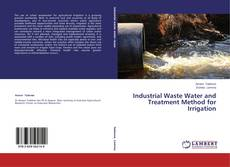 Couverture de Industrial Waste Water and Treatment Method for Irrigation