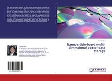 Capa do livro de Nanoparticle-based multi-dimensional optical data storage