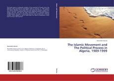 Couverture de The Islamic Movement and The Political Process in Algeria, 1989-1999