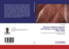 Bookcover of Decision Making Models and Kenya's Foreign Policy: 1964-2002