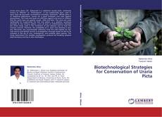 Biotechnological Strategies for Conservation of Uraria Picta kitap kapağı