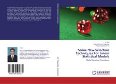 Bookcover of Some New Selection Techniques For Linear Statistical Models