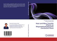 Portada del libro de Heat and Mass Transfer Effects on Magnetohydrodynamic Convective Flows